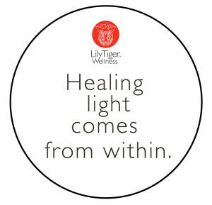Healing light comes from within. LilyTiger Wellness. lilytigerwellness@gmail.com