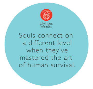 LilyTiger Wellness. Souls connect on a different level when they've mastered the art of human survival.
